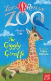 Zoe's Rescue Zoo: The Giggly Giraffe (eBook, ePUB)