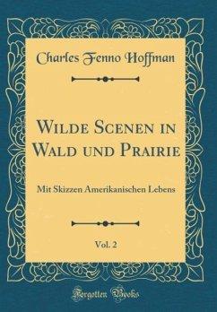 Wilde Scenen in Wald und Prairie, Vol. 2