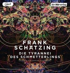 Die Tyrannei des Schmetterlings, 2 MP3-CDs - Schätzing, Frank