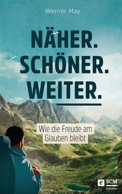 Näher. Schöner. Weiter. (eBook, ePUB) - May, Werner