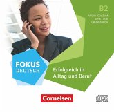 B2 - Erfolgreich in Alltag und Beruf, 3 Audio-CDs zum Kurs- und Übungsbuch / Fokus Deutsch - Allgemeine Ausgabe