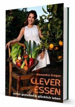 Clever Essen... - Gregus, Alexandra