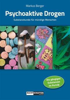 Psychoaktive Drogen (eBook, ePUB) - Berger, Markus