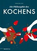 Die Philosophie des Kochens (eBook, ePUB)