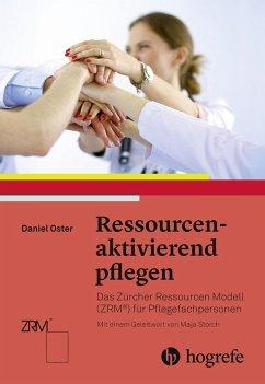 Ressourcenaktivierend pflegen (eBook, ePUB) - Oster, Daniel