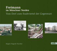 Freimann im Münchner Norden - Fingerle-Trischler, Brigitte