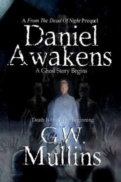 Daniel Awakens a Ghost Story Begins (From the Dead of Night, #0) (eBook, ePUB)