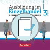 Ausbildung im Einzelhandel 3. Ausbildungsjahr - Bayern - Fachkunde und Arbeitsbuch