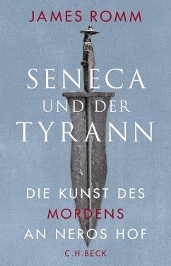Seneca und der Tyrann (eBook, ePUB) - Romm, James