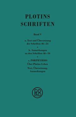 Schriften. Griech.-Dt. / Plotins Schriften Band Va-c (Text- Anmerkungsband und Anhang)
