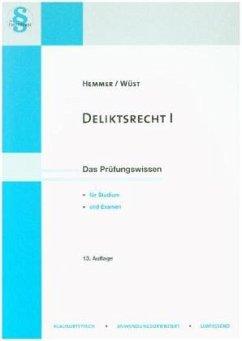 Deliktsrecht - Hemmer, Karl-Edmund; Wüst, Achim