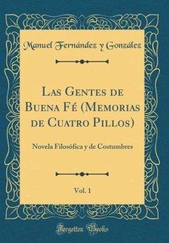 Las Gentes de Buena Fé (Memorias de Cuatro Pillos), Vol. 1