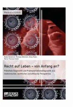 Recht auf Leben – von Anfang an? (eBook, ePUB) - Belobrow, Nadja; Wicklein, Monique; Peter, Elisa; Kubik, Marie-Therese