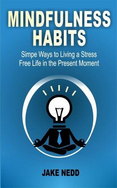 Mindfulness Habits: Ways To Live A Stress Free ...