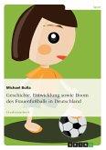 Geschichte, Entwicklung sowie Boom des Frauenfußballs in Deutschland (eBook, ePUB)