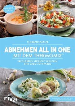 Abnehmen all in one mit dem Thermomix® (eBook, PDF) - Engler, Elisabeth