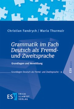Grammatik im Fach Deutsch als Fremd- und Zweitsprache - Fandrych, Christian; Thurmair, Maria