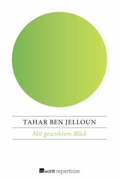 Mit gesenktem Blick - Jelloun, Tahar Ben