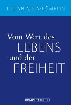 Vom Wert des Lebens und der Freiheit (eBook, ePUB) - Nida-Rümelin, Julian