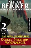 2 Romane um Patricia Vanhelsing: Dunkle Priesterin / Wolfsmagie (eBook, ePUB)
