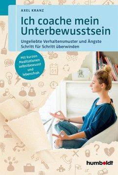 Ich coache mein Unterbewusstsein (eBook, ePUB) - Kranz, Axel