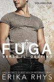 Fuga verso il destino, volume due: una serie romantica new adult (La serie Fuga verso il destino, #2) (eBook, ePUB)