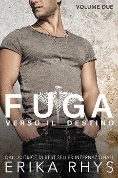 Fuga verso il destino, volume due: una serie romantica new adult (La serie Fuga verso il destino, #2) (eBook, ePUB) - Rhys, Erika