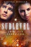 Zwischen Ehre und Exil / Sublevel Bd.3 (eBook, ePUB)