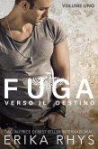 Fuga verso il destino, volume uno: una serie romantica new adult (La serie Fuga verso il destino, #1) (eBook, ePUB)