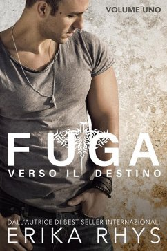 Fuga verso il destino, volume uno: una serie romantica new adult (La serie Fuga verso il destino, #1) (eBook, ePUB) - Rhys, Erika