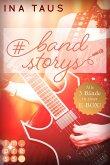 #bandstorys: Alle Bände der romantisch-rockigen #bandstorys in einer E-Box! (eBook, ePUB)