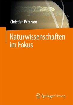 Naturwissenschaften im Fokus. 5 Bände - Petersen, Christian