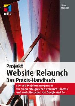 Projekt Website Relaunch - Das Praxis-Handbuch - Heinrich, Timo