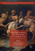 Knowing Demons, Knowing Spirits in the Early Modern Period