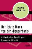 Der letzte Mann von der ›Doggerbank‹ (eBook, ePUB)