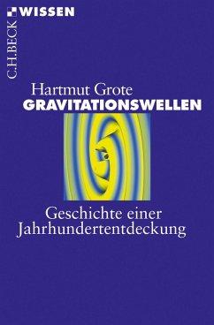 Gravitationswellen (eBook, ePUB) - Grote, Hartmut