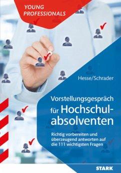 Hesse/Schrader: ALUMNI - Vorstellungsgespräch. Die wichtigsten Fragen, die besten Antworten - Hesse, Jürgen; Schrader, Hans-Christian