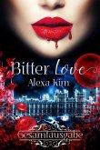 Bitter Love (3 Teile Gesamtausgabe) (eBook, ePUB)