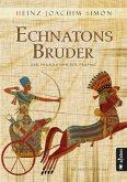 Echnatons Bruder. Der Pharao und der Prophet