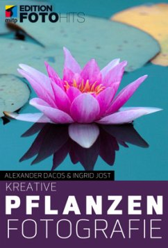 Kreative Pflanzenfotografie - Dacos, Alexander; Jost, Ingrid