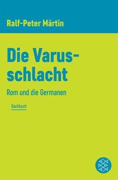 Die Varusschlacht (eBook, ePUB) - Märtin, Ralf-Peter
