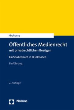 Öffentliches Medienrecht mit privatrechtlichen Bezügen - Kirchberg, Christian