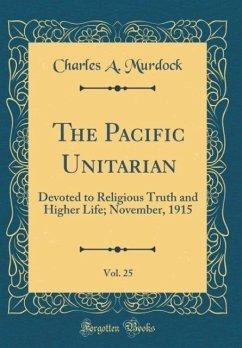 The Pacific Unitarian, Vol. 25