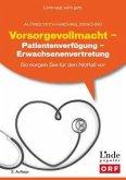Vorsorgevollmacht - Patientenverfügung - Erwachsenenvertretung (für Österreich)