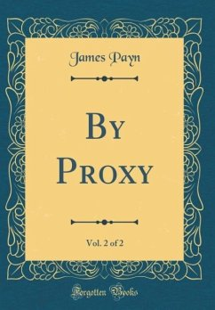 By Proxy, Vol. 2 of 2 (Classic Reprint)