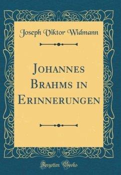 Johannes Brahms in Erinnerungen (Classic Reprint)