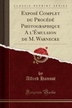 Exposé Complet du Procédé Photographique A l´Ém...
