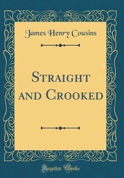 Straight and Crooked (Classic Reprint)