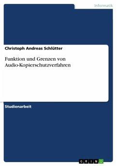 Funktion und Grenzen von Audio-Kopierschutzverfahren (eBook, ePUB)
