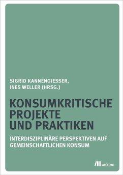 Konsumkritische Projekte und Praktiken (eBook, PDF)